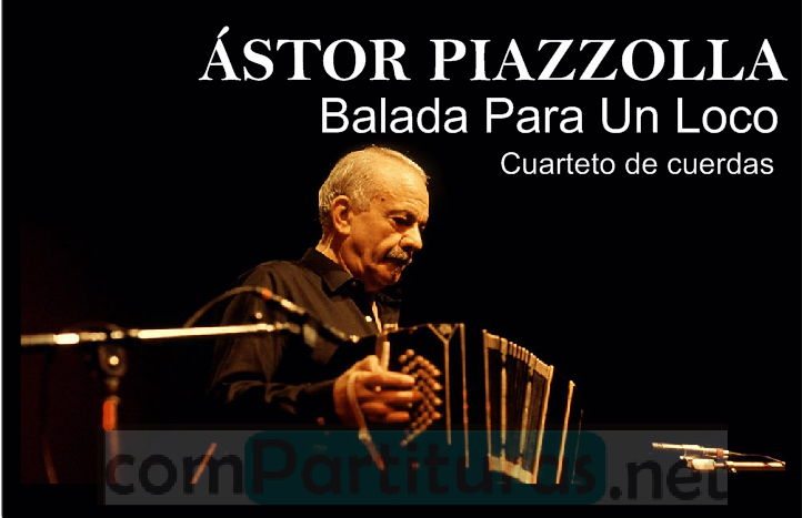 Partitura Balada para un loco – Ástor Piazzolla – Cuarteto de cuerdas