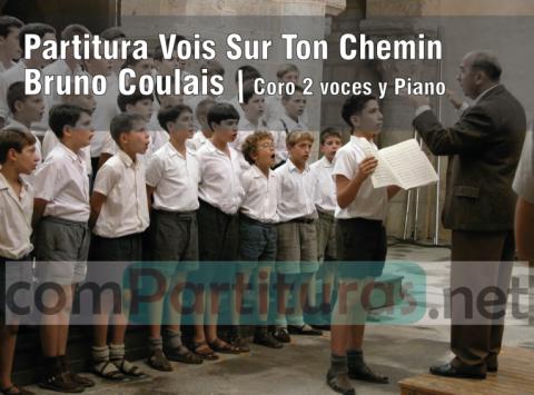 Partitura Vois Sur Ton Chemin – Bruno Coulais – Coro 2 voces y Piano