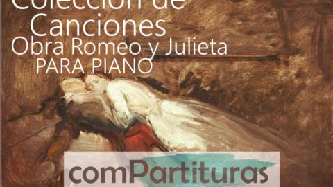 Colección de Canciones de la Obra Romeo y Julieta – Piano