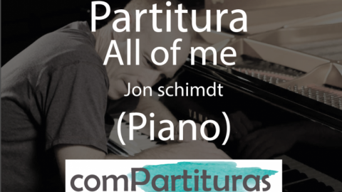 Partitura All of me – Jon Schimidt – Piano
