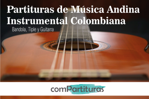 Partituras de Música Andina Instrumental Colombiana – ComPartituras