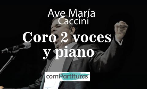 Ave María  – Caccini- Coro 2 voces y Piano