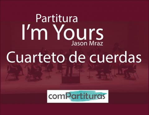 Partitura I'm Yours – Jason Mraz – Cuarteto de cuerdas