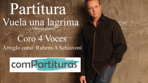Partitura vuela una lagrima – Alberto Plaza – Coro 4 Voces