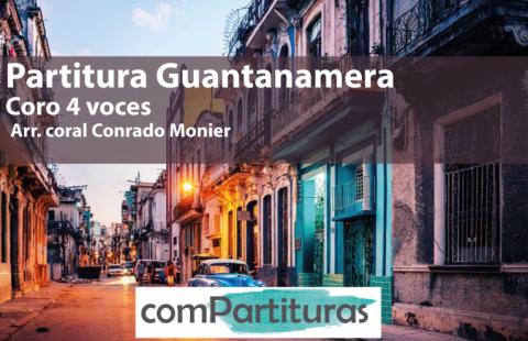 Partitura Guantanamera – Coro 4 voces – Arr. coral Conrado Monier