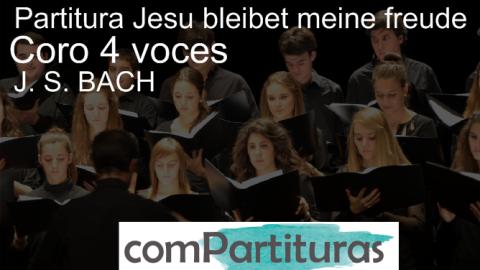 Partitura Jesu bleibet meine freude – J. S. BACH – Coro 4 voces