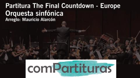 Partitura The Final Countdown – Europe- Orquesta sinfónica