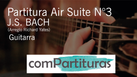 Partitura Air Suite N°3 – Bach – Guitarra