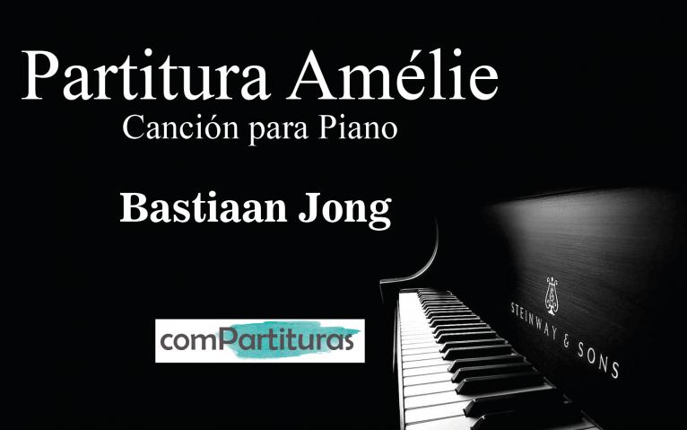 Partitura Amélie – Canción para Piano – Bastiaan Jong