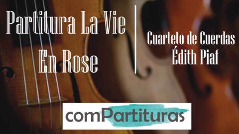 Partitura La Vie En Rose – Édith Piaf – Cuarteto de Cuerdas