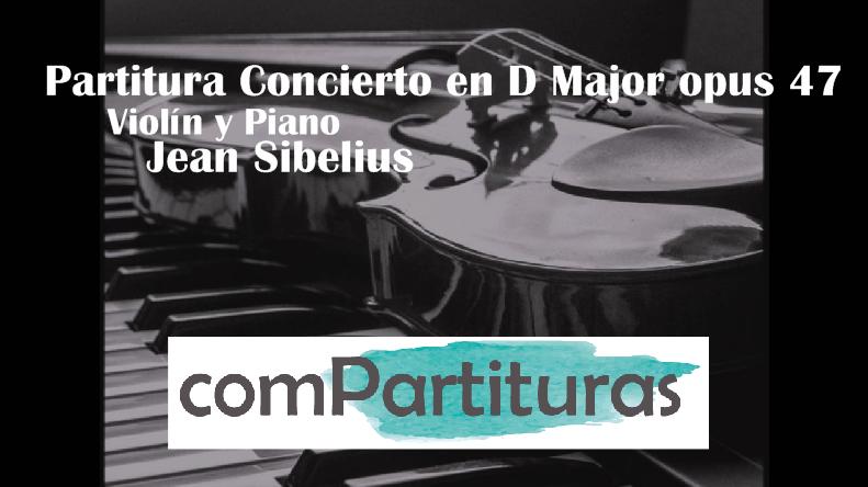 Partitura Concierto en D Major opus 47 – Violín y Piano – Sibelius