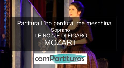Partitura L'ho perduta, me meschina – Soprano  – LE NOZZE DI FIGARO, MOZART