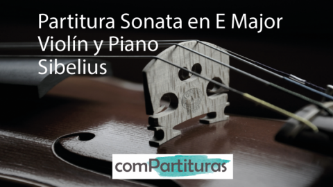Partitura Sonata en E Major – Violín y Piano – Sibelius