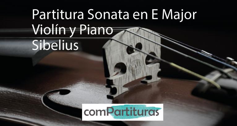 Partitura Sonata en E Major – Violín y Piano – Sibelius