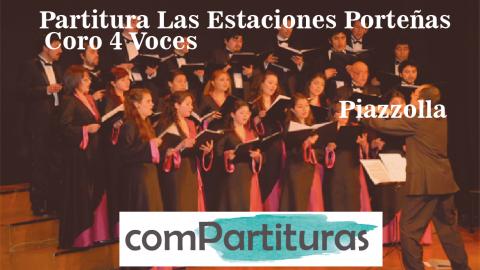 Partitura Las Estaciones Porteñas – Coro 4 Voces – Piazzolla