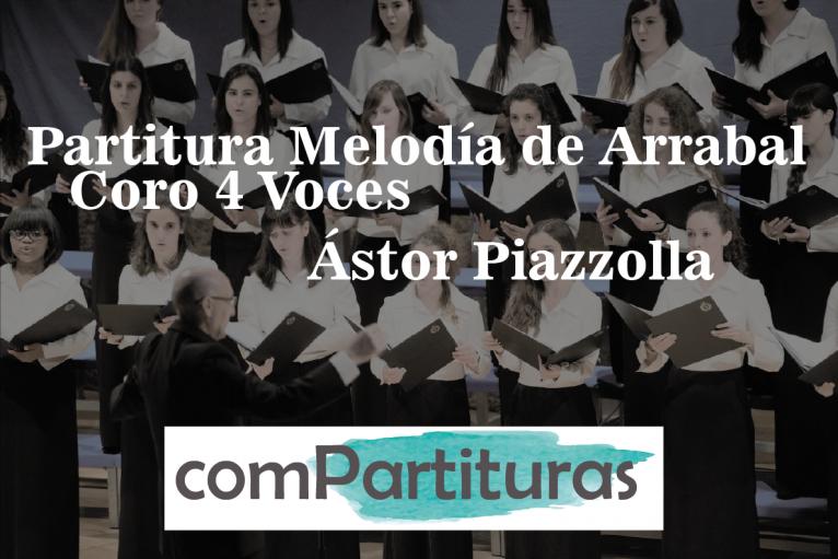 Partitura Melodía de Arrabal – Coro 4 Voces – Piazzolla