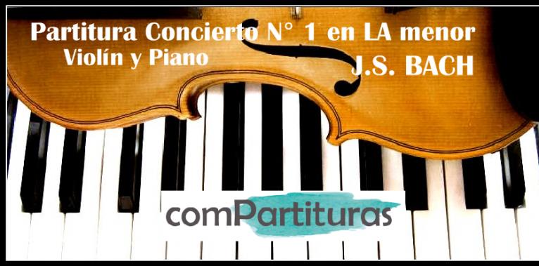 Partitutra Concierto N° 1 en LA menor – Violín y Piano – J.S. BACH